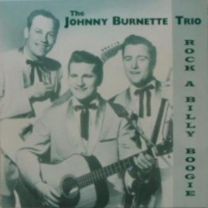 "JOHNNY BURNETTE TRIO ""Rock A Billy Boogie"" LP"