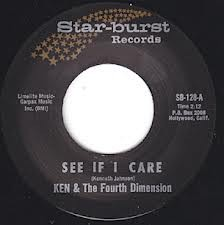 "KEN AND THE 4TH DIMENSION ""See If I Care"" 7"""