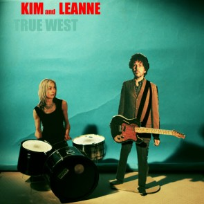 "KIM & LEANNE ""True West"" LP"