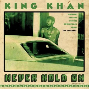"KING KHAN ""Never Hold On / A Tree Not A Leaf Am I"" 7"" (Marijuana colored vinyl)"