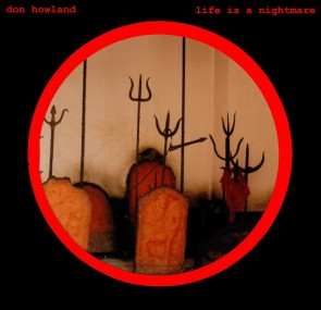 "HOWLAND, DON ""Life Is A Nightmare"" LP"