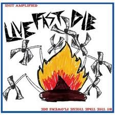 "LIVE FAST DIE ""Shit Amplified / By The Time These Flowers Die"" LP"