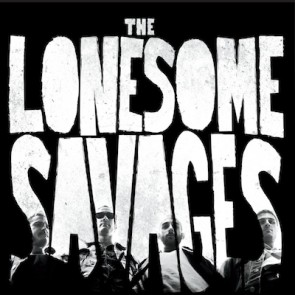 "LONESOME SAVAGES ""All Outta Love"" 7"""