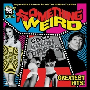 "VARIOUS ARTISTS ""Something Weird Greatest Hits!"" (2xLP, Gatefold)"