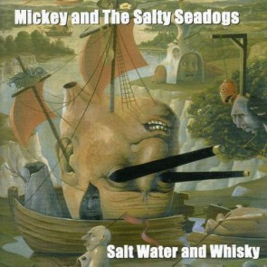 """MICKEY AND THE SALTY SEADOGS """"Salt Water And Whisky"""" LP"""