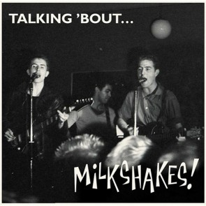 "MILKSHAKES, THE ""Talking 'bout... Milkshakes"" LP"