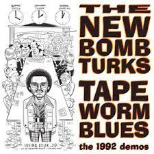 """NEW BOMB TURKS """"Tapeworm Blues"""" 10"""""""