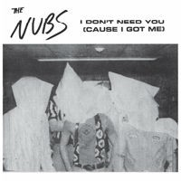 "THE NUBS ""I Don't Need You"" 7"""