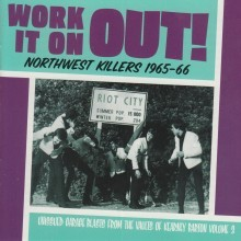 "VARIOUS ARTISTS ""Work It On Out! Northwest Killers Vol. 3: 1965-1966"" LP"