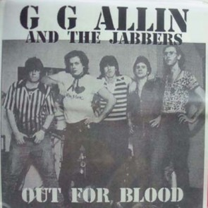 "GG ALLIN & THE JABBERS ""Out For Blood"" 7"" (colored vinyl)"