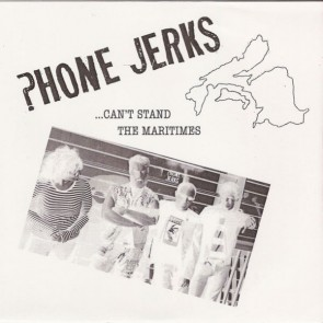 "PHONE JERKS ""Can't Stand the Maritimes"" 7"" (Cover 3)"