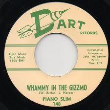 "PIANO SLIM ""Whammy In The Gizzmo/ Squeezin'"" 7"""