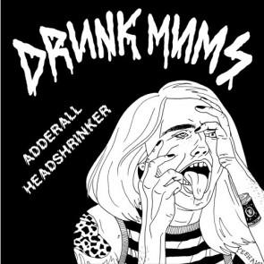 """DRUNK MUMS """"Adderall / Headshrinker"""" 7"""""""