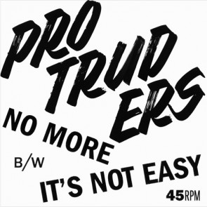 """PROTRUDERS """"No More/It's Not Easy"""" 7"""""""