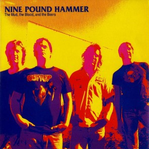 "NINE POUND HAMMER ""The Mud, The Blood & The Beers"" LP"