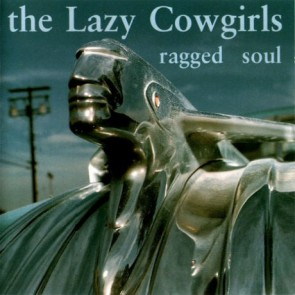 "LAZY COWGIRLS ""Ragged Soul"" CD"