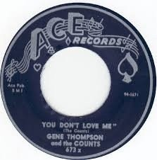 "THOMPSON, GENE & THE COUNTS ""You Don't Love Me / Won't You Let Me Know"" 7"""