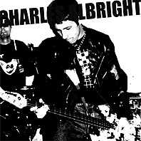 CHARLES ALBRIGHT 'Things Have Changed / Let's Fuck ' 7 inch