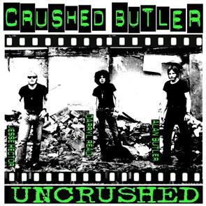 "CRUSHED BUTLER ""Uncrushed""  10"" (GREEN vinyl, w/poster)"