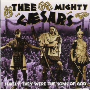"MIGHTY CAESARS ""Surely They Were The Sons Of God"" CD"