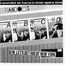 "RANDOMS ""A B C D / Let's Get Rid Of New York"" 7"""