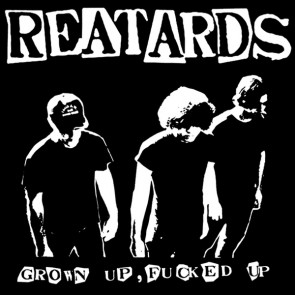 "REATARDS ""Grown Up Fucked Up"" LP"