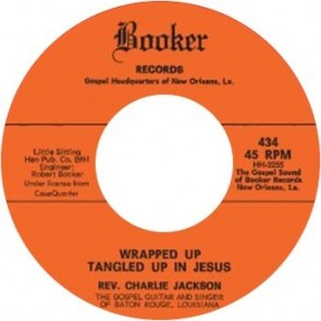 "REVEREND CHARLIE JACKSON ""Wrapped Up Tangled Up In Jesus / Morning Train"" 7"""