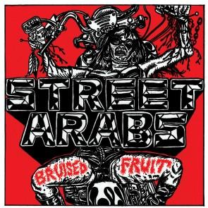 """STREET ARABS """"Bruised Fruit"""" LP"""