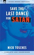 "TOSCHES, NICK ""Save The Last Dance For Satan"" Book"