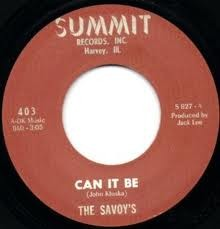 SAVOYS 'Can It Be/ Now She's Left Me' 7""