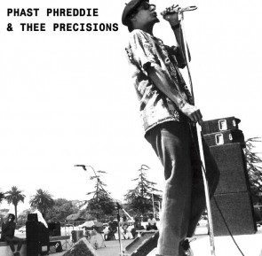 "PHAST PHREDDIE & THEE PRECISIONS - ""Hungry Freaks Daddy"" b/w ""What a Friend I Have in Whiskey"" 7"""