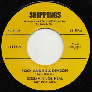 "SCREAMIN' JOE NEAL ""Rock And Roll Deacon / Tell Me Pretty Baby"" 7"""