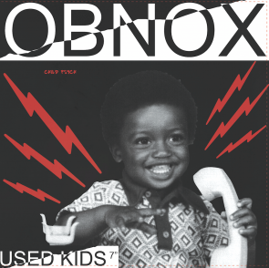 "OBNOX ""Used Kids Pt. 1"" b/w ""Used Kids Pt. II"" 7"""