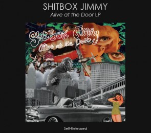 """SHITBOX JIMMY """"Alive At The Door"""" LP"""