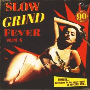 """VARIOUS ARTISTS """"Slow Grind Fever Vol. 6"""" LP"""
