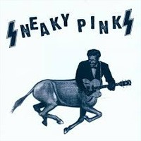 """SNEAKY PINKS """"S/T""""  7"""""""