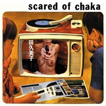 SCARED OF CHAKA self-titled CD