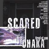 "SCARED OF CHAKA ""Tired Of You (CD)"""