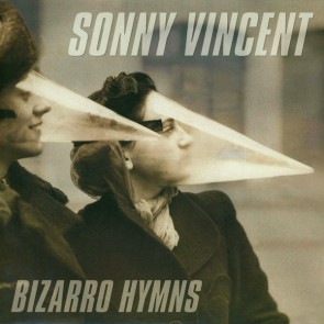 "VINCENT, SONNY ""Bizarro Hymns"" (BLUE vinyl) LP"