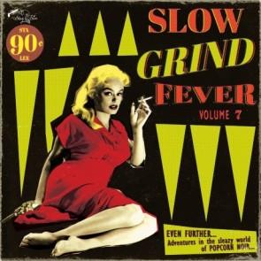"""VARIOUS ARTISTS """"Slow Grind Fever Vol. 7"""" LP"""
