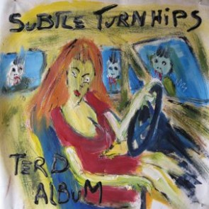 "SUBTLE TURNHIPS ""Terd"" LP"