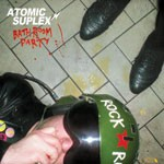 "ATOMIC SUPLEX ""Bathroom Party"" LP"