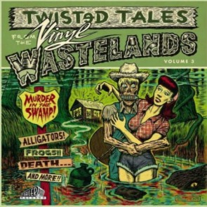 "VARIOUS ARTISTS ""Twisted Tales From The Vinyl Wastelands Vol. 3"" LP (Gatefold)"