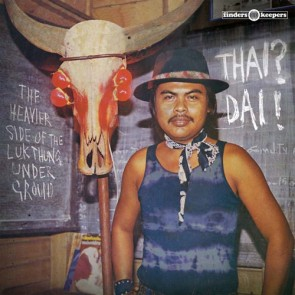 """VARIOUS ARTISTS """"Thai? Dai! (The Heavier Side Of The Luk Thung Underground) LP"""