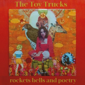 "THE TOY TRUCKS ""Rockets, Bells & Poetry"" LP"
