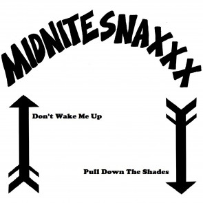 "MIDNITE SNAXXX ""Don't Wake Me Up"" 7"""