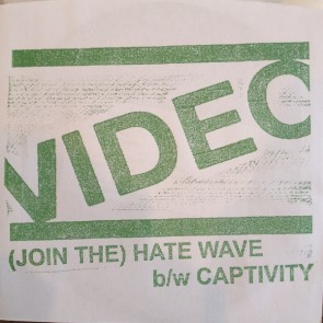 "VIDEO ""(Join The) Hate Wave"" 7"" (Repress)"