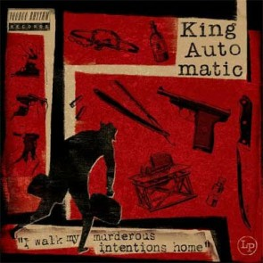 """KING AUTOMATIC """"I Walk My Murderous Intentions Home"""" LP"""