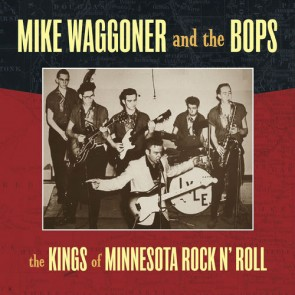 "WAGGONER, MIKE & THE BOPS ""Kings of Minnesota Rock & Roll"" LP"
