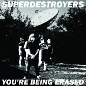"""SUPERDESTROYERS """"You're Being Erased"""" 7"""""""